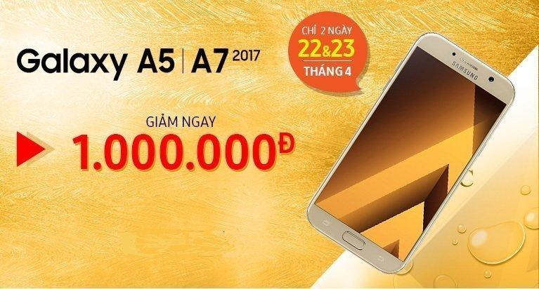 Samsung Galaxy A5/A7 2017 giảm ngay 1 triệu