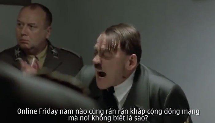 Hitler vô cùng am hiểu về Online Friday