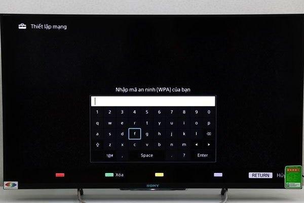 Nhập mật khẩu WiFi nếu thấy màn hình tivi Sony hiện yêu cầu