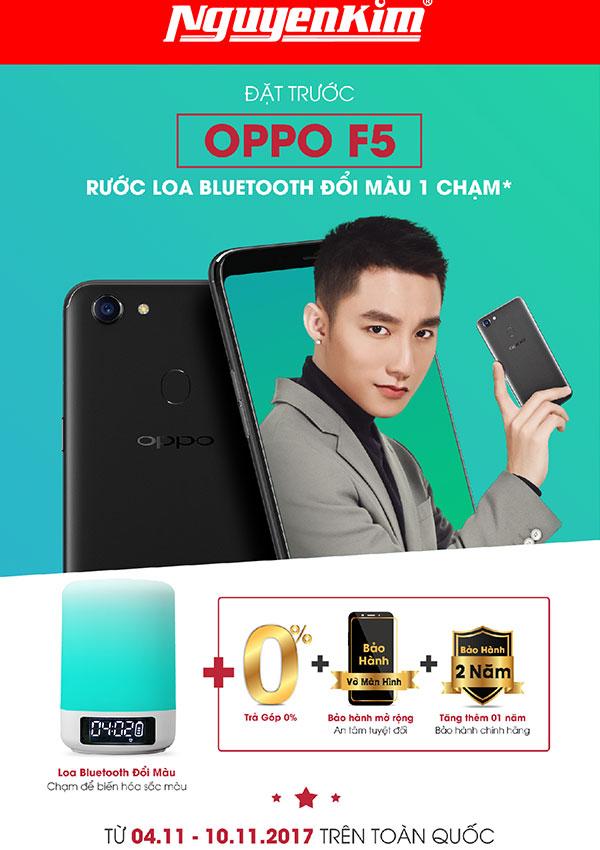 Pre-order OPPO F5 tại Nguyễn Kim để nhận ngay bộ quà tặng hấp dẫn bạn nhé!