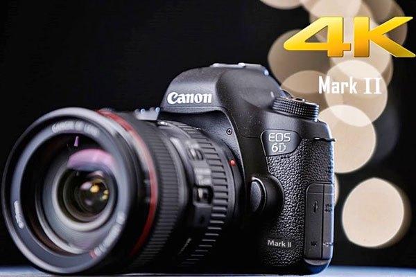 Máy ảnh CanonDSLR EOS 6D Mark II hỗ trợ ghi hình 4k