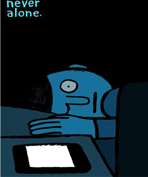 Không bao giờ cảm thấy cô đơn khi có điện thoại bên cạnh.
