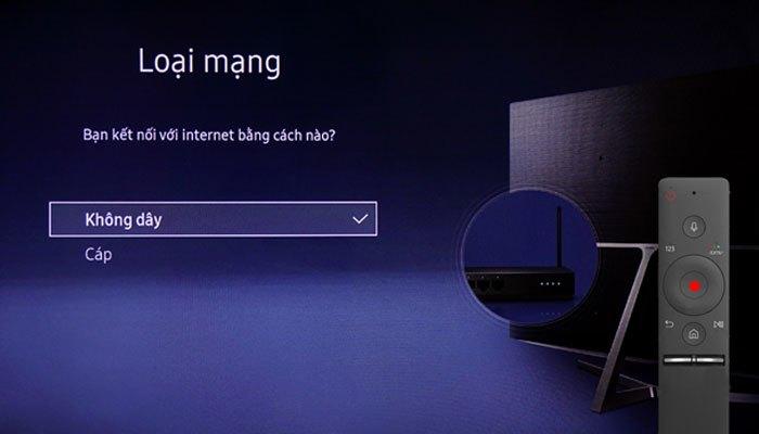 Để kết nối Internet bằng Wi-Fi chọn không dây