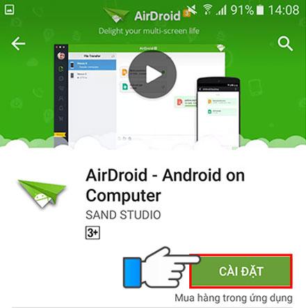 Trên ứng dụng CH Play của điện thoại tìm đến ứng dụngAirDroid, nhấn Cài đặt. Lúc này các điều khoản hiện lên, bạn chọn Chấp nhận.
