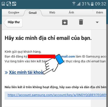 Tiếp đến, điện thoại Samsung sẽ tự đưa bạn đến hộp thư Email đã đăng ký. Hãy vào mail xác nhận và nhấn chọn Xác minh tài khoản.