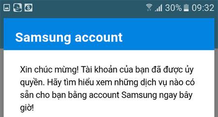Cuối cùng, điện thoại sẽ gửi thông báo xác nhận tài khoản thành công và bạn có thể sử dụng thoải mái các tiện ích của Samsung cung cấp.