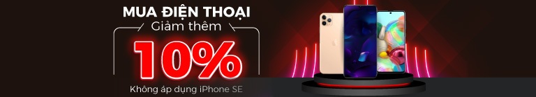 Mua Điện thoại giảm thêm 10%(trừ iPhone SE)-KMHN