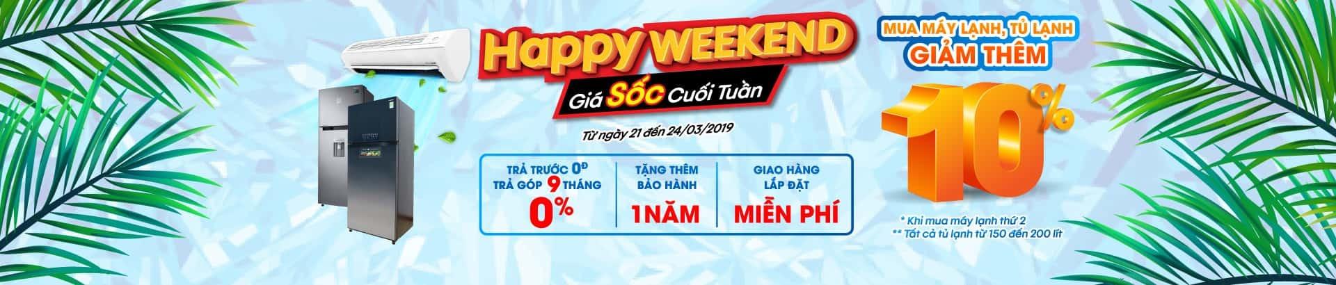 Happy Weekend<br/>giá sốc cuối tuần