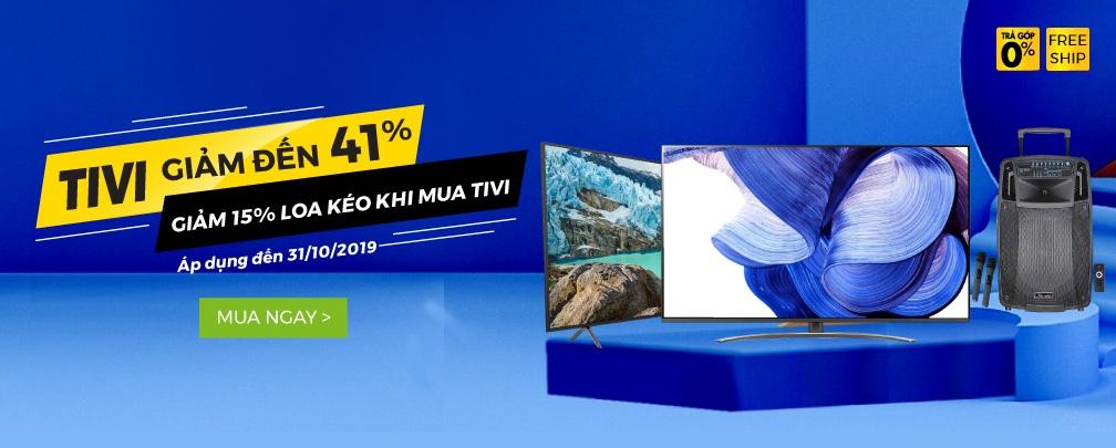 Tivi Giảm đến 41%, giảm 10% loa kéo