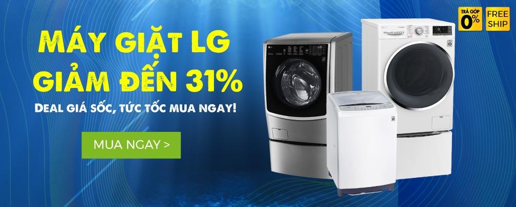 Máy giặt LG giảm sốc đến 31%