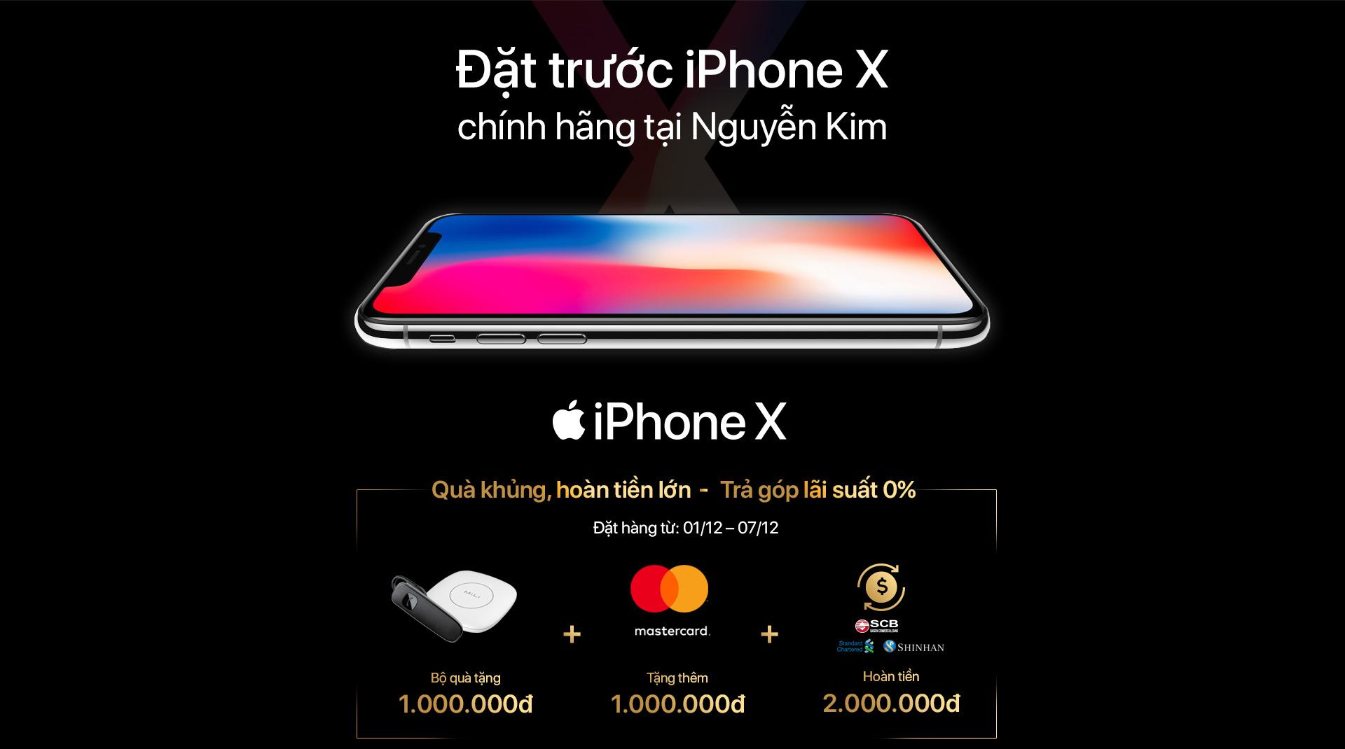 Đặt trước iPhone X chính hãng tại Nguyễn Kim và nhận quà khủng, hoàn tiền lớn, trả góp lãi suất 0%