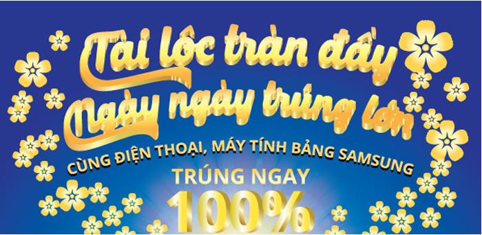 Khách hàng mua điện thoại di động, máy tính bảng Samsung tại Nguyễn Kim sẽ có 100% cơ hội trúng thưởng
