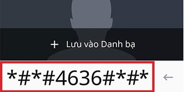 Mở trình gọi điện và nhập vào đoạn code *#*#4636#*#*