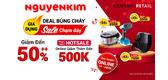 Nguyễn Kim Có Deal Bùng Cháy - Gia Dụng Sale Chạm Đáy Đến 50%++