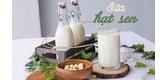 8 Cách làm sữa hạt sen thơm ngon Không Bị Tách Nước